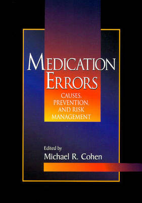 Medication Errors: Causes, Prevention, and Risk Management (Paperback)