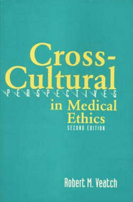 Cross-cultural Perspectives in Medical Ethics (Paperback)