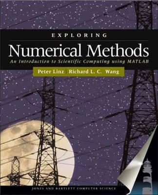 Exploring Numerical Methods: an Introduction to Scientific Computing Using MATLAB (Hardback)