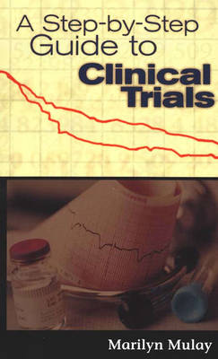A Step by Step Guide to Clinical Trials (Hardback)