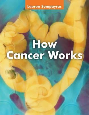How Cancer Works (Paperback)