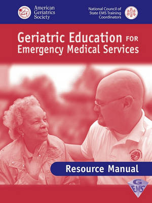 Geriatric Education for EMS: Review Manual (Paperback)