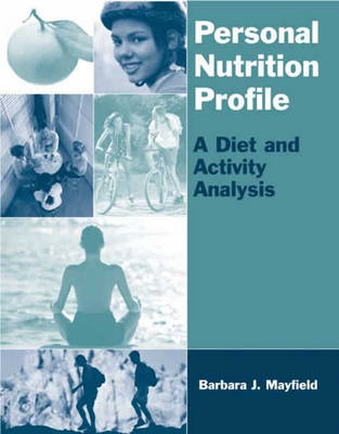 Personal Nutrition Profile: A Diet and Activity Analysis (Paperback)