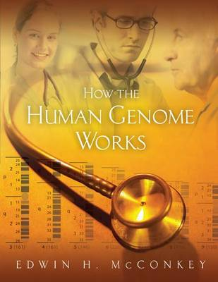 How The Human Genome Works (Paperback)