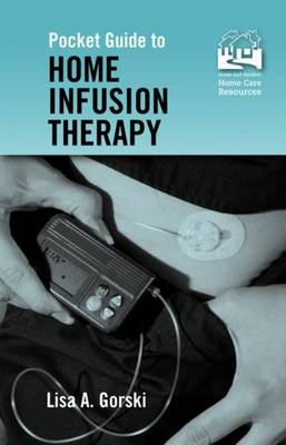 Pocket Guide to Home Infusion Therapy (Spiral bound)