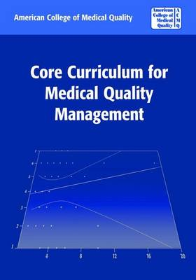 Core Curriculum for Medical Quality (Paperback)