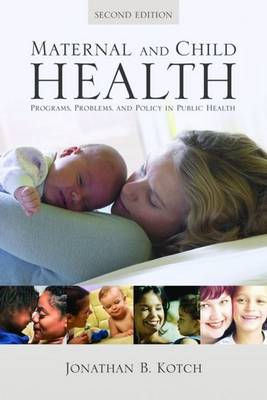 Maternal and Child Health: Programs, Problems, and Policy in Public Health (Hardback)