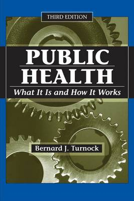 Public Health: What it is and How it Works (Paperback)