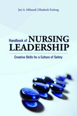 Handbook of Nursing Leadership: Creative Skills for a Culture of Safety (Paperback)