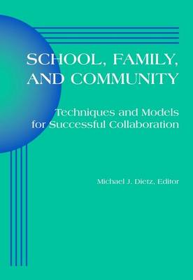 School Family and Community: Techniques And Models For Successful Collaboration (Paperback)