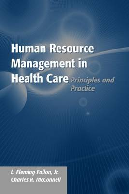 Human Resource Management in Health Care: Principles and Practice (Paperback)