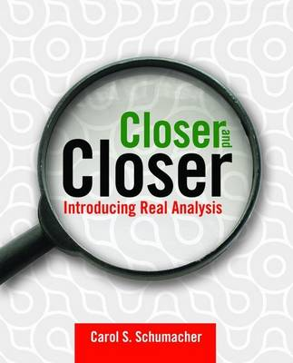 Closer And Closer: Introducing Real Analysis (Paperback)