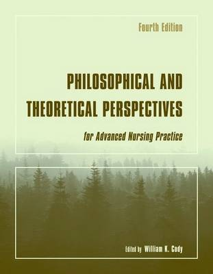 Philosophical and Theoretical Perspectives for Advanced Nursing Practice (Paperback)