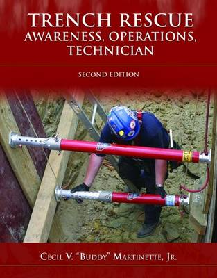 Trench Rescue: Awareness, Operations, Technician (Paperback)