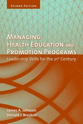 Managing Health Education and Promotion Programs: Leadership Skills for the 21st Century (Paperback)