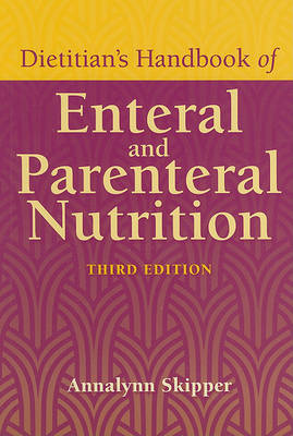 Dietitian's Handbook Of Enteral And Parenteral Nutrition (Paperback)