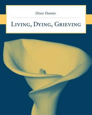 Living, Dying, Grieving (Paperback)