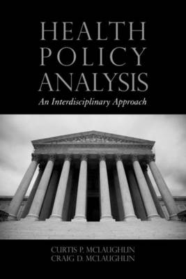 Health Policy Analysis: An Interdisciplinary Approach (Paperback)