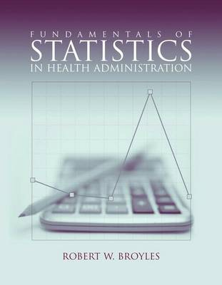 Fundamentals Of Statistics In Health Administration (Paperback)