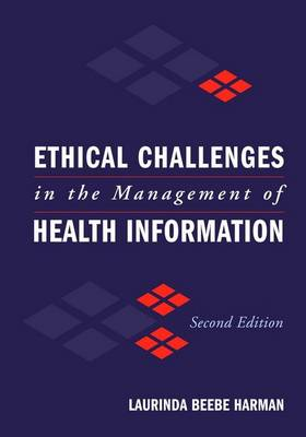 Ethical Challenges in the Management of Health Information (Paperback)