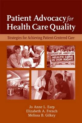 Patient Advocacy For Health Care Quality: Strategies For Achieving Patient-Centered Care (Paperback)