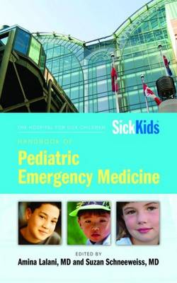 The Hospital for Sick Children Handbook of Pediatric Emergency Medicine (Paperback)