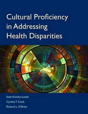 Cultural Proficiency In Addressing Health Disparities (Paperback)