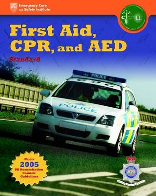 United Kingdom Edition - First Aid, CPR,and AED Standard, ACPO Edition (Paperback)