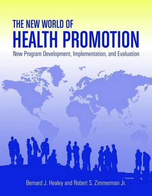 The New World of Health Promotion: New Program Development, Implementation, and Evaluation (Paperback)