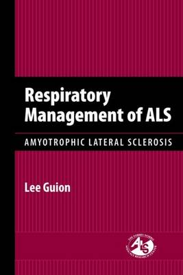 Respiratory Management Of ALS: Amyotrophic Lateral Sclerosis (Hardback)