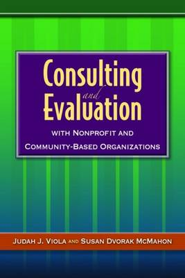 Consulting And Evaluation With Nonprofit And Community-Based Organizations (Paperback)