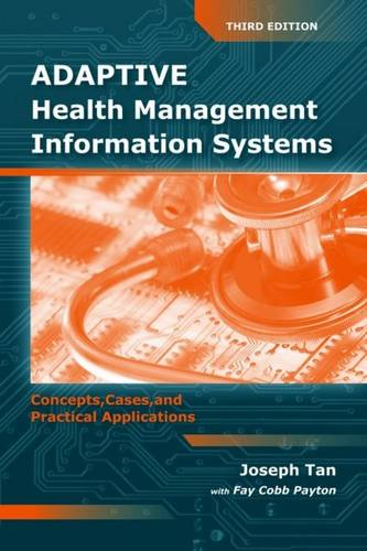 Adaptive Health Management Information Systems: Concepts, Cases, & Practical Applications (Paperback)
