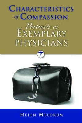 Characteristics of Compassion: Portraits of Exemplary Physicians (Paperback)