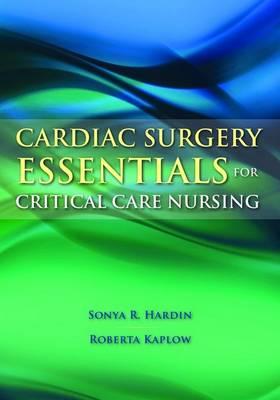 Cardiac Surgery Essentials For Critical Care Nursing (Paperback)