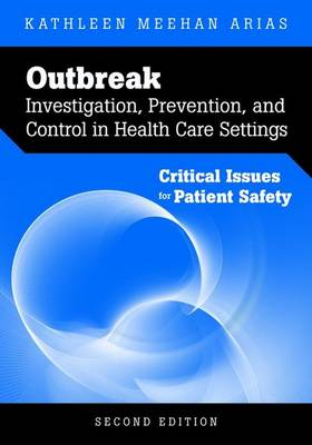 Outbreak Investigation, Prevention, And Control In Health Care Settings: Critical Issues In Patient Safety (Paperback)