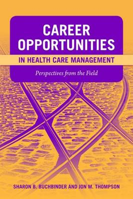 Career Opportunities In Health Care Management: Perspectives From The Field (Paperback)