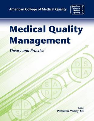 Medical Quality Management: Theory And Practice (Paperback)