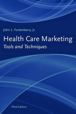 Health Care Marketing: Tools and Techniques (Paperback)