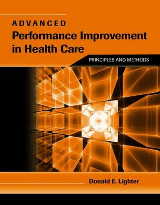 Advanced Performance Improvement In Health Care: Principles And Methods (Paperback)