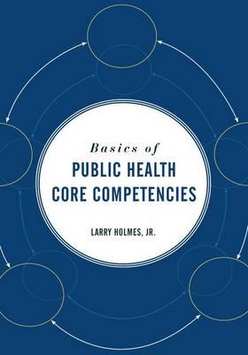 Basics Of Public Health Core Competencies (Paperback)