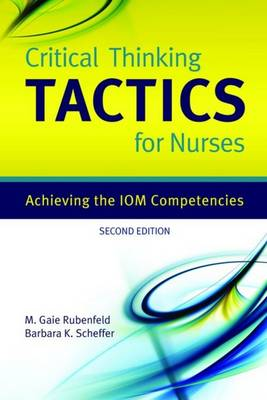 Critical Thinking TACTICS for Nurses: Achieving the IOM Competencies (Paperback)