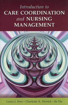 Introduction To Care Coordination And Nursing Management (Paperback)