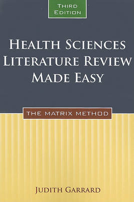 Health Sciences Literature Review Made Easy: The Matrix Method (Paperback)