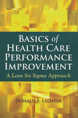 Basics Of Health Care Performance Improvement (Paperback)