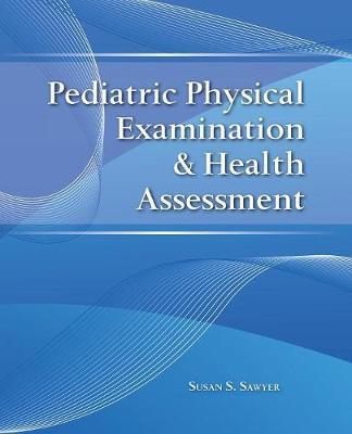 Pediatric Physical Examination & Health Assessment (Paperback)