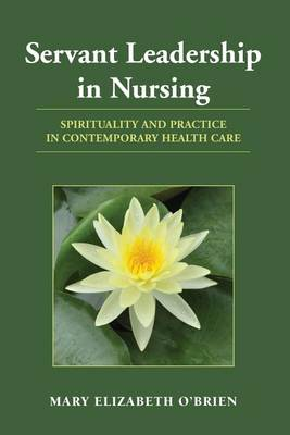 Servant Leadership In Nursing (Paperback)