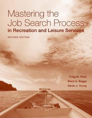 Mastering The Job Search Process In Recreation And Leisure Services (Paperback)