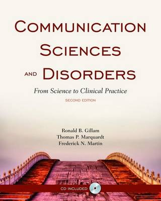 Communication Sciences and Disorders: From Science to Clinical Practice (Paperback)