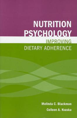 Nutrition Psychology: Improving Dietary Adherence (Paperback)