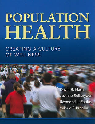 Population Health: Creating a Culture of Wellness (Paperback)
